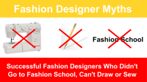Successful fashion designers who didnt go to fashion school and cant draw