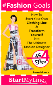 How to Start Your Own Clothing Line - Become The Ultimate Fashion Designer